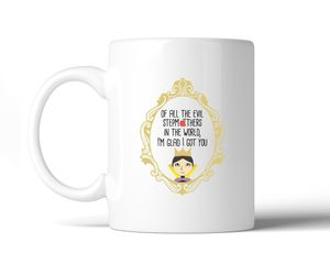 Of All The Evil Stepmothers Mother's Day Funny Design Graphic Mug, an item from the 'Mugs for Moms' hand-picked list