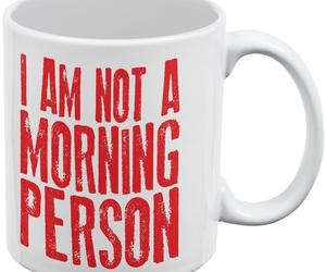 I Am Not A Morning Person White All Over Coffee Mug, an item from the 'Not a Morning Person' hand-picked list