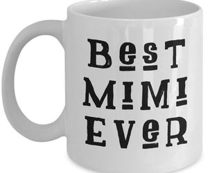 Best Mimi Ever Coffee Mug Grandmother Nana Gift Cup Mother's Day Ceramic White, an item from the 'Mugs for Moms' hand-picked list