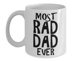 Rad Dad Mug Most Rad Dad Ever Fathers Day Birthday Christmas Gift Coffee Tea Cup, an item from the 'Community Picks: Rad Dad' hand-picked list