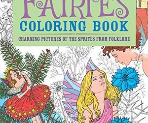 Fairies Coloring Book: Charming Pictures of the Sprites from Folklore (Chartwell, an item from the 'Color My World...' hand-picked list