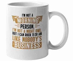 Funny Not a Morning Person White Ceramic Mornings Coffee & Tea Gift Mug (11oz), an item from the 'Not a Morning Person' hand-picked list