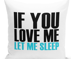 "Throw Pillow If You Love Me Let Me Sleep Couples Funny Pillow 16"" Stuffed Decora, an item from the 'Not a Morning Person' hand-picked list"