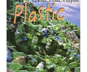 Library Book: Reduce, Reuse, Recycle Plastic (Rise and Shine), an item from the 'Community Picks: Earth Day..Recycle, Reuse, Reduce' hand-picked list