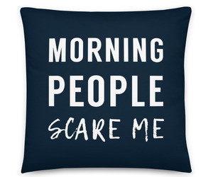 Morning People Scare Me Pillow, Sarcastic Pillow, Funny Gift, Introvert, Blue, an item from the 'Not a Morning Person' hand-picked list