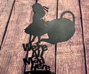 Metal art- 16 gauge steel in black- Alice In Wonderland 'We're all Mad Here' wal, an item from the 'We're All Mad Here' hand-picked list