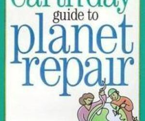 The Official Earth Day Guide to Planet Repair by Den..., an item from the 'Community Picks: Earth Day..Recycle, Reuse, Reduce' hand-picked list