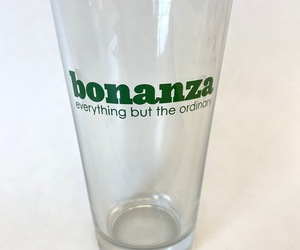 "Bonanza ""Everything But the Ordinary"" 16 oz Pint Glass, an item from the 'Bonanza Swag' hand-picked list"
